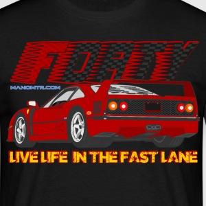 LIVE LIFE IN THE FAST LANE:  Forty - Maglietta da uomo