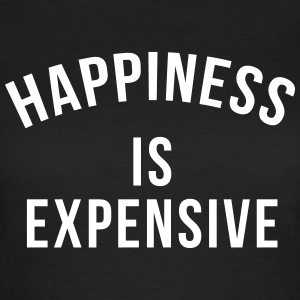 Happiness is expensive Tee shirts - T-shirt Femme