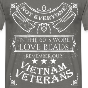 Not everyone in the 60's wore love beads remember  - Men's T-Shirt