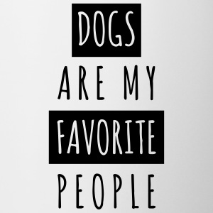 Dogs are my Favorite People - Tasse