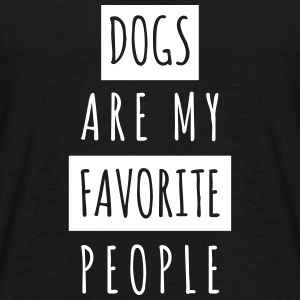 Dogs are my Favorite People - Männer T-Shirt