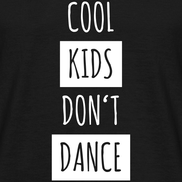 Cool Kids don't dance - Männer T-Shirt