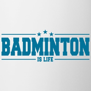 badminton is life 1 Mugs & Drinkware - Mug