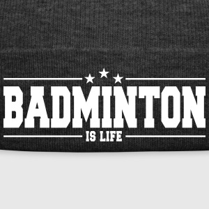 badminton is life 1 Caps & Mützen - Wintermütze