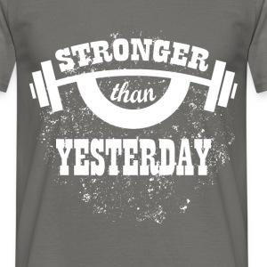 Stronger than yesterday - Men's T-Shirt