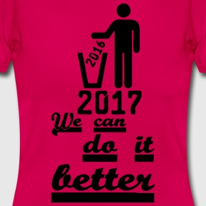 2017- Do it better T-Shirts - Frauen T-Shirt