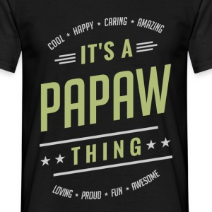 It's a Papaw Thing | Gift for Him! - Men's T-Shirt
