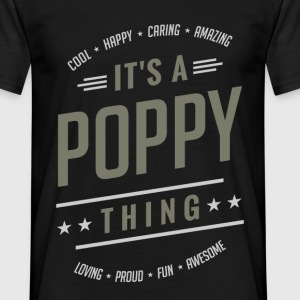 It's a Poppy Thing | Gift for Him! - Men's T-Shirt