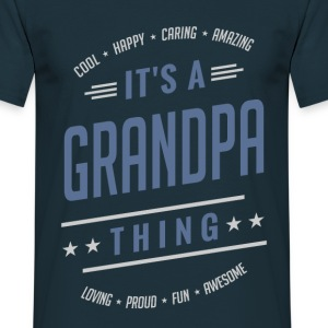 It's a Grandpa Thing | Gift for Him! - Men's T-Shirt