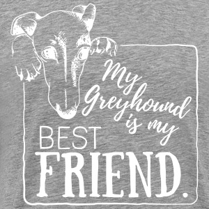 My Greyhound is my best friend Magliette - Maglietta Premium da uomo