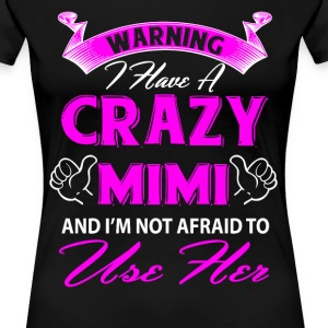Warning I have a crazy mimi and I'm not afraid to T-Shirts - Women's Premium T-Shirt