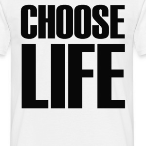 Choose Life - Men's T-Shirt