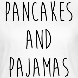 Pancakes And Pajamas  Funny Quote T-Shirts - Women's T-Shirt