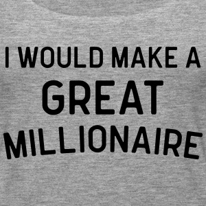 A Great Millionaire Funny Quote Topy - Tank top damski Premium