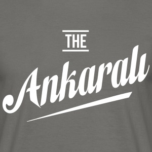 The Ankarali - Männer T-Shirt