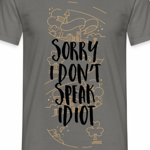 sorry i don´t speak idiot