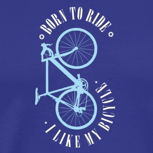Born To Bike Fahrrad Rennrad MTb bmx bicycle blau - Männer Premium T-Shirt