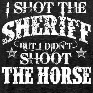 I Shot The Sheriff, But Not The Horse - White - Männer Premium T-Shirt