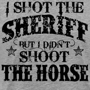 I Shot The Sheriff, But Not The Horse - Black - Männer Premium T-Shirt