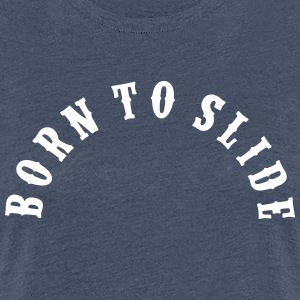 Born to Slide Bow - Frauen Premium T-Shirt
