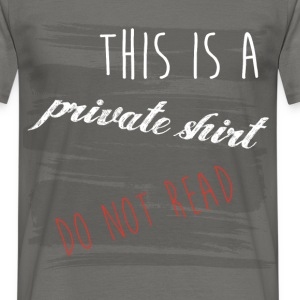 This is a private shirt do not read  - Men's T-Shirt