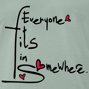 Everyone fits in somewhere Men's Premium T-Shirt - Men's Premium T-Shirt