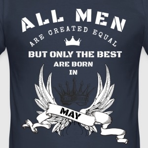 the best are born may T-Shirts - Männer Slim Fit T-Shirt