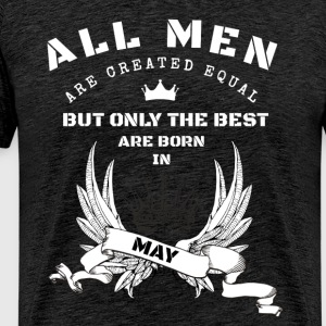 the best are born may T-Shirts - Männer Premium T-Shirt