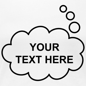 Text Balloon (thought 1 col) T-Shirts - Women's Premium T-Shirt