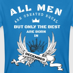 the best born in december T-Shirts - Männer Bio-T-Shirt