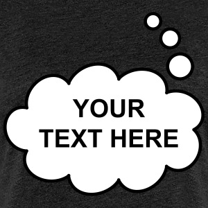 Text Balloon (thought 2 colours) T-Shirts - Women's Premium T-Shirt