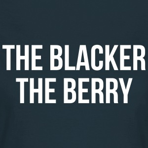 The blacker the berry Camisetas - Camiseta mujer