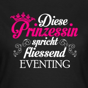 Eventing - Prinzessin T-Shirts - Frauen T-Shirt