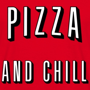 Pizza and chill - Männer T-Shirt