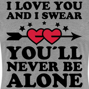 You'll never be alone 2c Partner Valentinstag Frau - Frauen Premium T-Shirt
