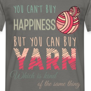 You can't buy happiness but you can buy yarn which - Men's T-Shirt