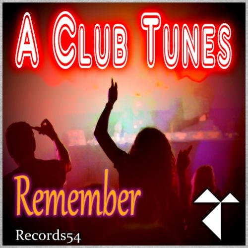 A Club Tunes - Remember