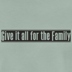 Give_it_all_for_the_Family Design - Männer Premium T-Shirt
