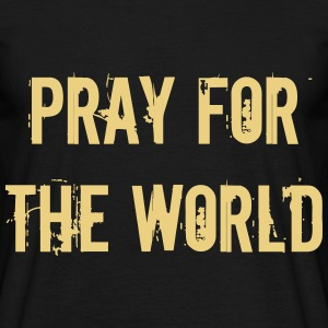 Pray for the world - Männer T-Shirt