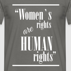 Women's rights are human rights'' - Men's T-Shirt