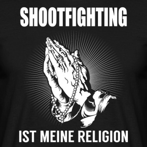 Shootfighting - meine Religion T-Shirts - Männer T-Shirt