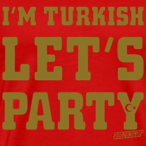 I'm Turkish Let's Party, Amokstar ™ T-Shirts - Men's Premium T-Shirt