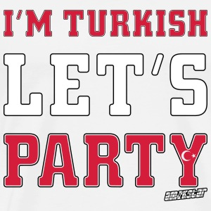 I'm Turkish Let's Party, Amokstar ™ T-skjorter - Premium T-skjorte for menn