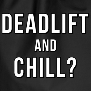 Deadlift And Chill Gymbag Black - Turnbeutel