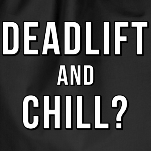 Deadlift and Chill