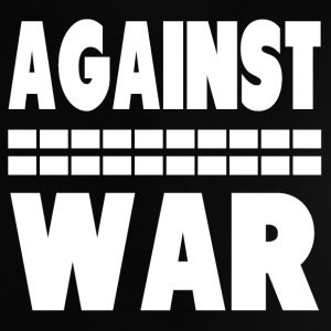 I am Against War Baby T-Shirts - Baby T-Shirt