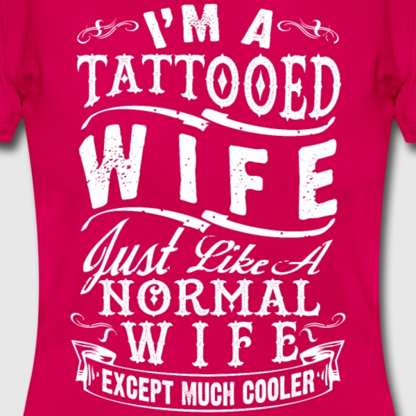 TATTOOED WIFE - Women's T-Shirt