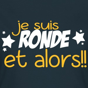 je suis ronde Tee shirts - T-shirt Femme