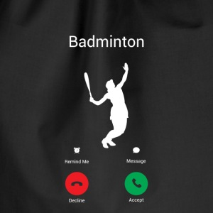 BADMINTON IS CALLING! I DO BADMINTON GAMES GO! Bags & Backpacks - Drawstring Bag