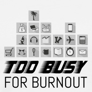Too busy for burnout (2) | Print - Männer Premium T-Shirt